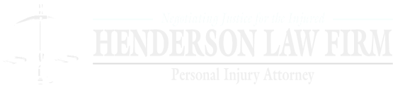 Negotating Justice for the Injured Since 1980; Henderson Law Firm; Personal Injury Attorney